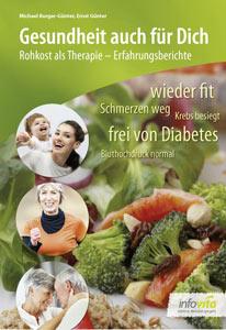 Gesundheit auch für Dich, Rohkost als Therapie